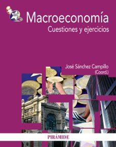 macroeconomia: cuestionarios y ejercicios-jose sanchez campillo-9788436827972
