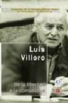 de la libertad a la comunidad (2ª ed.)-luis villoro-9788437505572