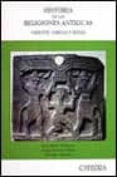 Encuentroelemadrid.es Historia De Las Religiones Antiguas: Oriente, Grecia Y Roma Image