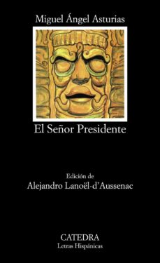 el señor presidente (5ª ed.)-miguel angel asturias-9788437615172
