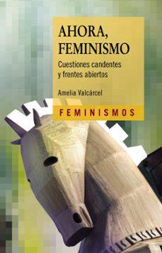 Descargar AHORA, FEMINISMO gratis pdf - leer online