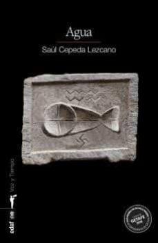 Descarga un libro gratis AGUA de SAUL CEPEDA LEZCANO 9788441438972 (Literatura española)
