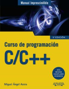 c/c++: curso de programacion (manual imprescindible)-miguel angel acera garcia-9788441539372