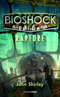 Descargar libros a iphone BIOSHOCK: RAPTURE en español 9788448004972 de JOHN SHIRLEY CHM