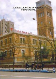 LA HUELLA ARABE EN MADRID Y SURESTE (BILINGUE INGLES-ESPAÑOL) - JULIO REYES RUBIO   Triangledh.org