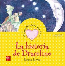 la historia de dracolino (cuentos para sentir las emociones)-begoña ibarrola-9788467502572