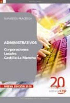 administrativos corporaciones locales castilla-la mancha: supuest os practicos-9788468107172