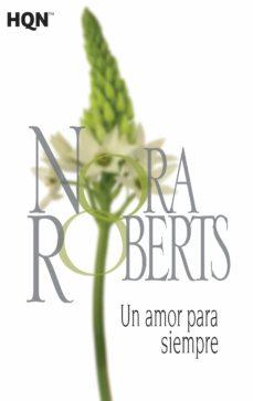 Descargas gratuitas de libros electrónicos en computadoras UN AMOR PARA SIEMPRE 9788468782072 (Spanish Edition) de N. ROBERTS