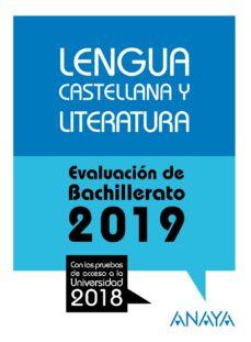 Descargar LENGUA CASTELLANA Y LITERATURA: EVALUACION DE BACHILLERATO 2019 gratis pdf - leer online