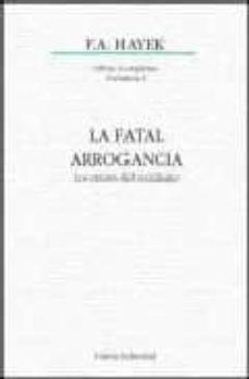 Inmaswan.es La Fatal Arrogancia. Los Errores Del Socialismo (Obras Completas, Volumen I) Image