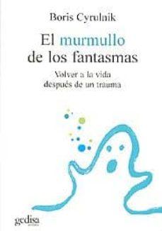 Inmaswan.es El Murmullo De Los Fantasmas: Volver A La Vida Despues De Un Trau Ma Image