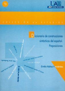 Descargar DICCIONARIO DE CONSTRUCCIONES SINTACTICAS DEL ESPAÃ'OL: PREPOSICIO NES gratis pdf - leer online