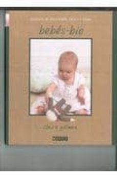 Libros descargables gratis para tabletas BEBES BIO: ECOGUIA DE LA EDUCACION DE 0 A 3 AÑOS  de CLAIRE GILLMAN 9788475566672 (Spanish Edition)