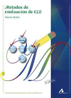 Descargar libros de texto gratuitos en pdf METODOS DE EVALUACION DE ELE de MARTA ANTON GONZALEZ ePub DJVU in Spanish