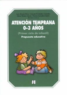 atencion temprana 0-3 años. primer ciclo de infantil. propuesta e educativa-luis alvarez perez-9788478698172