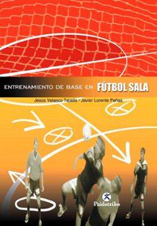 futbol: entrenamiento de base en futbol sala-jesus velasco tejada-9788480196772