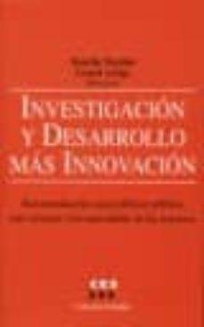 INVESTIGACION Y DESARROLLO MAS INNOVACION: RECOMENDACIONES PARA P OLITICAS PUBLICAS MAS CERCANAS A LAS NECESIDADES DE LAS EMPRESAS - ROSELLA NICOLINI | Triangledh.org
