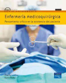 Libros electrónicos gratis para descargar a ipad ENFERMERIA MEDICOQUIRURGICA: PENSAMIENTO CRITICO EN LA ASISTENCIA DEL PACIENTE (VOL. I) (4ª ED.) CHM FB2 PDB de PRISCILLA LEMONE