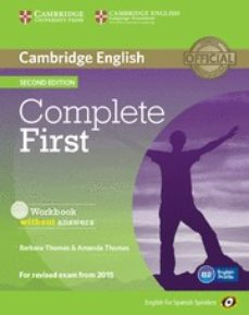 Descargas de libros de texto gratis COMPLETE FIRST CERTIFICATE FOR SPANISH SPEAKERS WORKBOOK WITH AUDIO CD 2ND EDITION: WORKBOOK WITHOUT ANSWERS de  PDB in Spanish 9788483238172