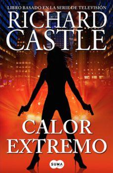 Descargar libro gratis pdf CALOR EXTREMO (SERIE CASTLE 7)