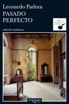 Descarga gratuita de audiolibros de libros electrónicos PASADO PERFECTO  9788483831472 in Spanish de LEONARDO PADURA FUENTES