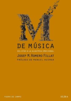 Descargar M DE MUSICA, DEL OIDO A LA ALQUIMIA EMOCIONAL gratis pdf - leer online