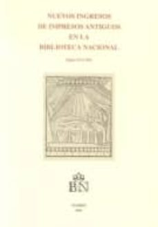 Ojpa.es Nuevos Ingresos Impresos Antiguos En La Biblioteca Nacional Siglo S Xvi-xix Image