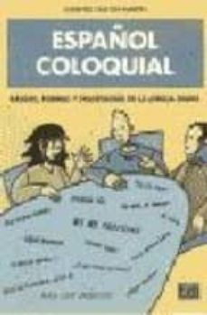Titantitan.mx Español Coloquial: Rasgos, Formas Y Fraseologia De La Lengua Diar Ia (2ª Ed.) Image