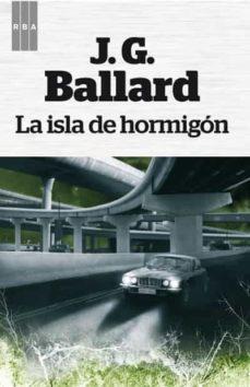la isla de hormigon-j.g. ballard-9788490063972