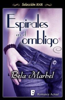 espirales en el ombligo (segundas oportunidades 3) (ebook)-bela marbel-9788490198872