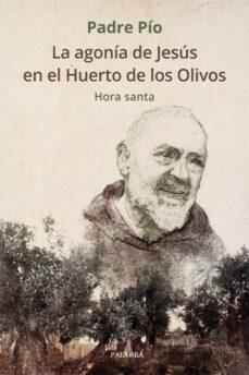 Titantitan.mx La Agonia De Jesus En El Huerto De Los Olivos: Hora Santa Image