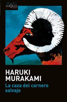 Descargar vista completa de libros de google LA CAZA DEL CARNERO SALVAJE CHM 9788490664872 de HARUKI MURAKAMI en español