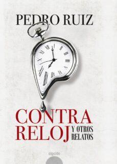 Ebook compartir descargar CONTRA RELOJ (Spanish Edition) de PEDRO RUIZ ePub