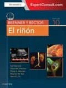 Busca y descarga ebooks gratuitos. BRENNER Y RECTOR. EL RIÑÓN 10 ED. 9788491132172