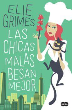 Descargas de libros ipad LAS CHICAS MALAS BESAN MEJOR en español 9788491292272 de ELIE GRIMES RTF FB2 PDF