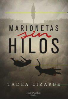 Descarga gratuita de libros electrónicos completos en pdf MARIONETAS SIN HILOS en español RTF ePub PDF de TADEA LIZARBE HORCADA