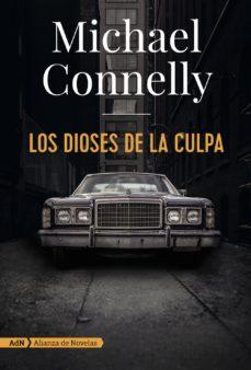 Descarga gratuita de libros electrónicos en archivo pdf LOS DIOSES DE LA CULPA de MICHAEL CONNELLY