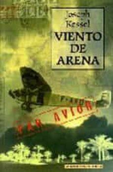Descargar libros gratis en francés pdf VIENTO DE ARENA (Spanish Edition) FB2 9788492400072 de JOSEPH KESSEL