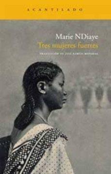 tres mujeres fuertes-marie ndiaye-9788492649372