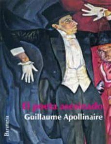 el poeta asesinado-guillaume apollinaire-9788492979172