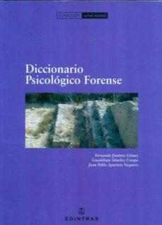 Descargar libros de epub en línea DICCIONARIO PSICOLOGICO FORENSE de FERNANDO JIMENEZ GOMEZ