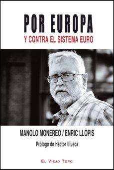por europa y contra el sistema euro-manolo monereo-9788494209772