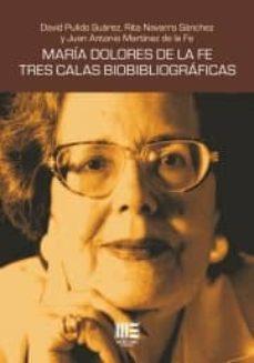 MARIA DOLORES DE LA FE TRES CALAS BIOBIBLIOGRAFICAS - VV.AA.  