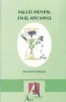 Buenos libros para descargar SALUD MENTAL EN EL ANCIANO in Spanish 9788495658272 iBook RTF MOBI