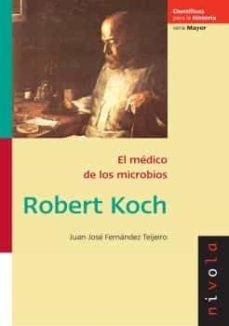 Descargar libros electrónicos gratis holandés ROBERT KOCH EL MEDICO DE LOS MICROBIOS