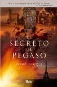 Descargar google book en formato pdf EL SECRETO DE PEGASO FB2 DJVU ePub (Literatura española)