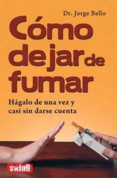 Descargar Ebook para corel draw gratis COMO DEJAR DE FUMAR: HAGALO DE UNA VEZ Y CASI SIN DARSE CUENTA de JORGE BELLO 9788496746572 in Spanish