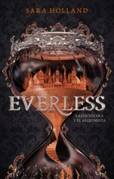 Descargar libro de google books EVERLESS: LA HECHICERA Y EL ALQUIMISTA iBook de SARA HOLLAND