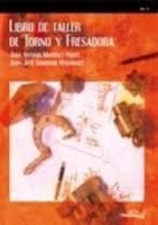 Descargar LIBRO DE TALLER DE TORNO Y FRESADORA gratis pdf - leer online