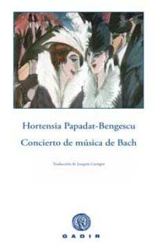 concierto de musica de bach-hortensia papadat bengescu-9788496974272